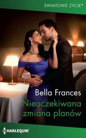 okładka Nieoczekiwana zmiana planów, Ebook | Bella Frances