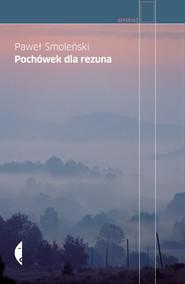 okładka Pochówek dla rezuna, Ebook | Paweł Smoleński