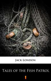 okładka Tales of the Fish Patrol, Ebook | Jack London