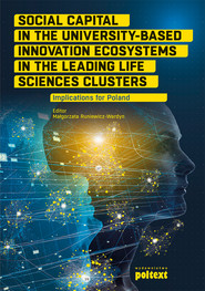 okładka Social Capital in the University-Based Innovation Ecosystems in the Leading Life-Science Clusters: Implications for Poland, Ebook | Małgorzata  Runiewicz-Wardyn