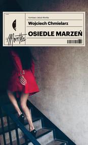 okładka Osiedle marzeń, Ebook | Wojciech Chmielarz