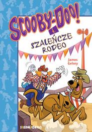 okładka Scooby-Doo! I Szaleńcze rodeo, Ebook | James Gelsey
