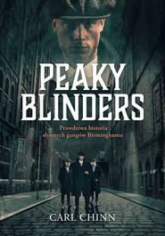 okładka Peaky Blinders. Prawdziwa historia słynnych gangów Birminghamu, Ebook   Chinn Carl
