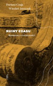 okładka Ruiny czasu, Ebook | Dariusz Czaja, Wiesław Juszczak