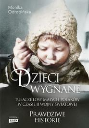 okładka Dzieci wygnane. Tułacze losy małych Polaków w czasie II wojny, Książka | Odrobińska Monika