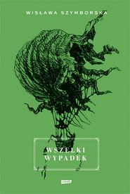 okładka Wszelki wypadek, Książka | Wisława Szymborska