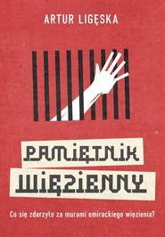 okładka Pamiętnik więzienny, Ebook | Artur  Ligęska
