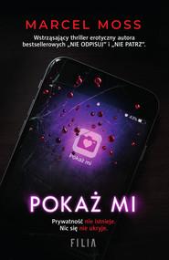 okładka Pokaż mi, Ebook | Marcel Moss