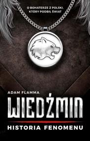 okładka Wiedźmin. Historia fenomenu, Ebook | Flamma Adam