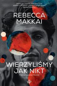 okładka Wierzyliśmy jak nikt, Ebook | Rebecca Makkai