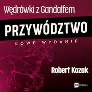 okładka Wędrówki z Gandalfem. Przywództwo, Audiobook | Robert Kozak