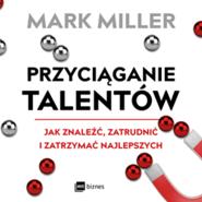 okładka Przyciąganie talentów, Audiobook | Mark Miller
