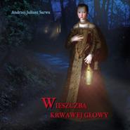 okładka Wieszczba krwawej głowy, Audiobook   Juliusz Sarwa Andrzej