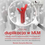 okładka Czym jest duplikacja w MLM i kiedy warto wprowadzić innowacje?, Audiobook   Zarzycka-Bienias Renata