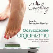 okładka Oczyszczanie organizmu. Pierwszy krok do zgubienia zbędnych kilogramów, Audiobook | Zarzycka-Bienias Renata