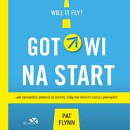 okładka Gotowi na start. Jak sprawdzić pomysł na biznes, żeby nie stracić czasu i pieniędzy, Audiobook | Flynn Pat