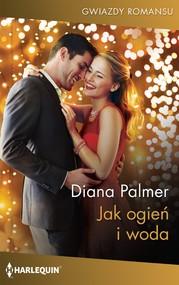 okładka Jak ogień i woda, Ebook | Diana Palmer