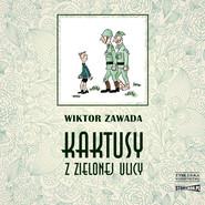 okładka Kaktusy z Zielonej ulicy, Audiobook | Wiktor Zawada