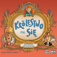 okładka Królestwo ma się, Audiobook | Katarzyna Wasilkowska