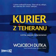 okładka Kurier z Teheranu, Audiobook | Wojciech Dutka