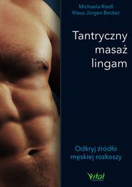 okładka Tantryczny masaż lingam. Odkryj źródło męskiej rozkoszy - PDF, Ebook   Riedl Michaela