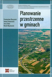 okładka Planowanie przestrzenne w gminach, Ebook   Marek  Więckowski, Jerzy  Solon, Przemysław  Śleszyński, Tomasz  Komornicki