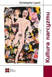 okładka Kultura narcyzmu Amerykańskie życie w czasach malejących oczekiwań, Ebook | Christopher  Lasch