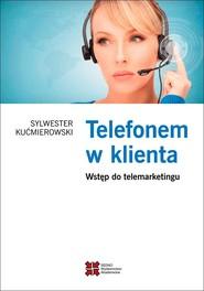 okładka Telefonem w klienta, Ebook | Sylwester  Kućmierowski