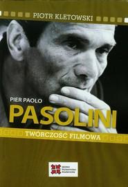 okładka Pier Paolo Pasolini Twórczość filmowa, Ebook | Piotr  Kletowski
