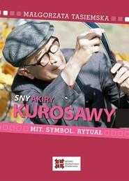 okładka Sny Akiry Kurosawy, Ebook | Małgorzata  Tasiemska