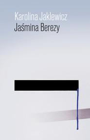 okładka Jaśmina Berezy, Ebook | Karolina Jaklewicz
