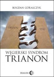 okładka Węgierski syndrom: Trianon, Ebook | Bogdan Góralczyk