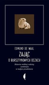 okładka Zając o bursztynowych oczach., Ebook | Edmund de Waal