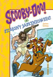 okładka Scooby-Doo! I Szalony jaskiniowiec, Ebook | James Gelsey