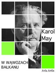 okładka W wąwozach Bałkanu, Ebook | Karol May