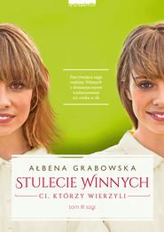 okładka Stulecie Winnych. Ci, którzy wierzyli, Ebook   Ałbena  Grabowska