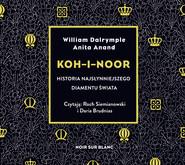 okładka Koh-i-Noor, Audiobook | Anita Anand, William Dalrymple