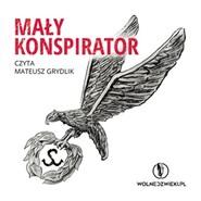 okładka Mały Konspirator, Audiobook   zespół autorów