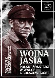 okładka Wojna Jasia. Polski żołnierz w walce z bolszewikami, Ebook | Mateusz Balcerkiewicz