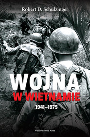 okładka Wojna w Wietnamie 1941–1975, Ebook   Robert D.  Schulzinger
