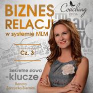 okładka Biznes relacji w systemie MLM. Część 3, Audiobook   Zarzycka-Bienias Renata