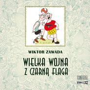 okładka Wielka wojna z czarną flagą, Audiobook | Wiktor Zawada