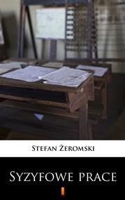 okładka Syzyfowe prace, Ebook | Stefan Żeromski