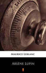 okładka Arsène Lupin, Ebook | Maurice Leblanc