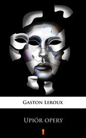 okładka Upiór opery, Ebook | Gaston  Leroux
