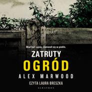 okładka Zatruty ogród, Audiobook   Alex Marwood