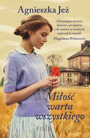 okładka Miłość warta wszystkiego, Ebook | Agnieszka Jeż
