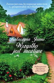 okładka Wszystko jest możliwe, Ebook | Katarzyna Janus