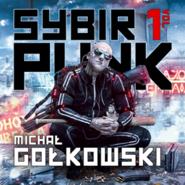 okładka Sybirpunk. Tom 1, Audiobook | Michał Gołkowski