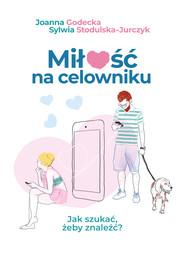 okładka Miłość na celowniku, Ebook | Joanna Godecka, Sylwia  Stodulska-Jurczyk